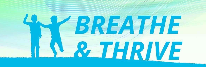 Breathe and Thrive 2022 Symposium